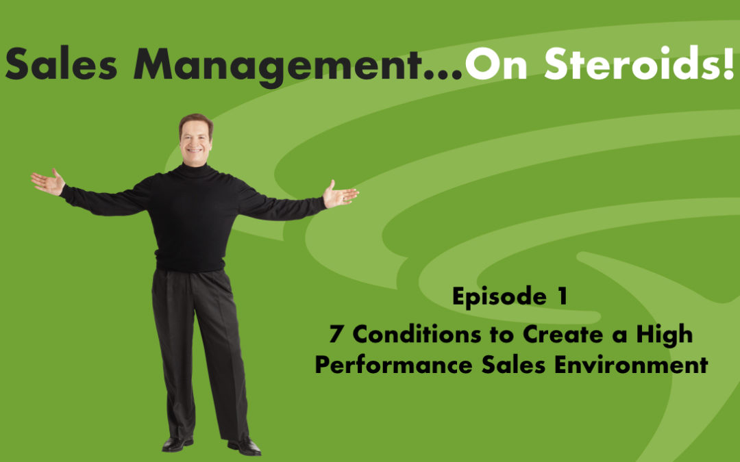 Podcast-Seven Conditions to Create a High Performance Sales Environment