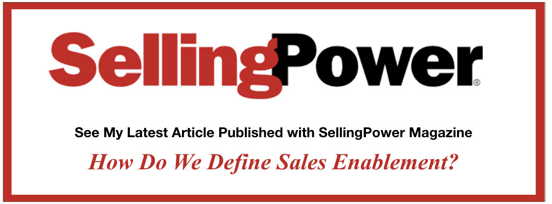 See My Latest Selling Power Article Defining Sales Enablement